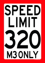 SPEED LIMIT 320 - M3 ONLY speed limit sign